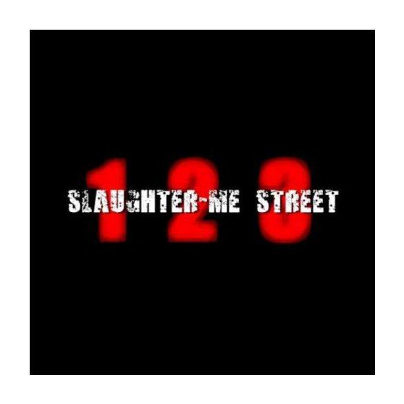 123 Slaughter Me Street