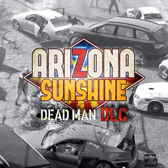 Arizona Sunshine - Dead Man (DLC)