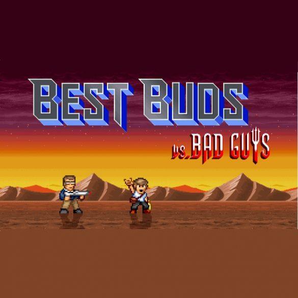 Best Buds vs Bad Guys
