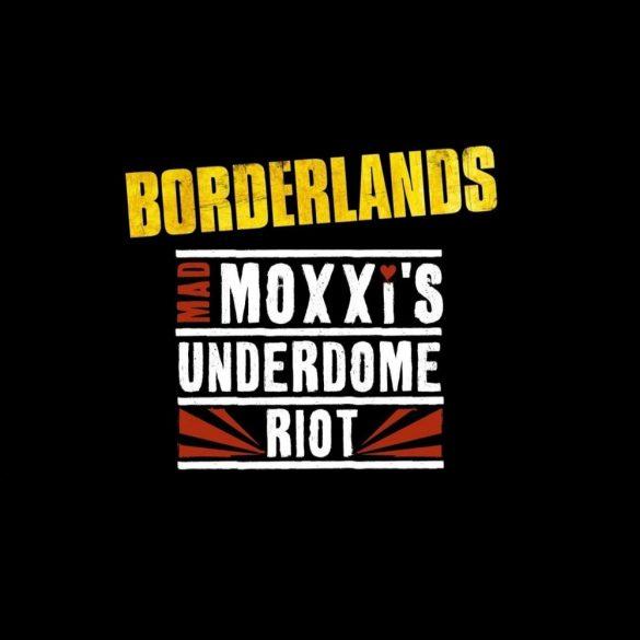 Borderlands - Mad Moxxis Underdome Riot (DLC)