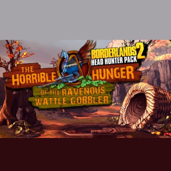 Borderlands 2 - Headhunter 2: Wattle Gobbler (DLC)
