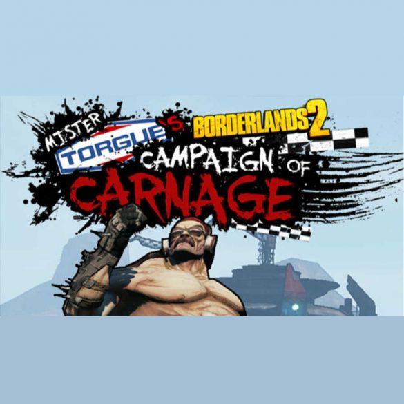 Borderlands 2: Mr Torgue's Campaign of Carnage (MAC) DLC