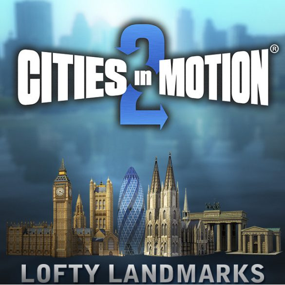 Cities in Motion 2 - Lofty Landmarks (DLC)
