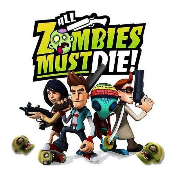 All Zombies Must Die!