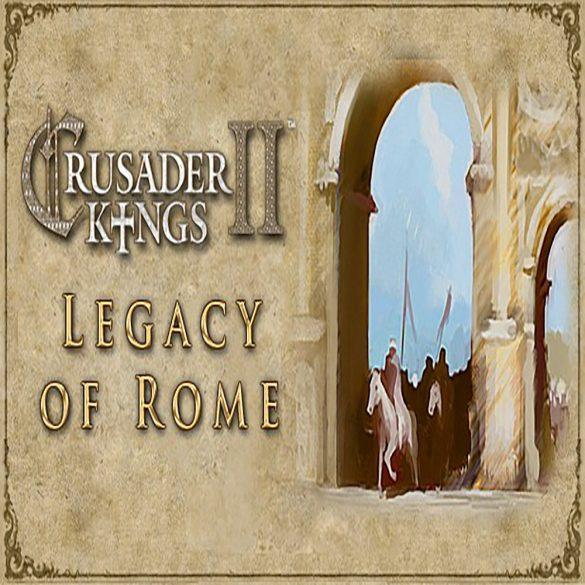 Crusader Kings II - Legacy of Rome (DLC)