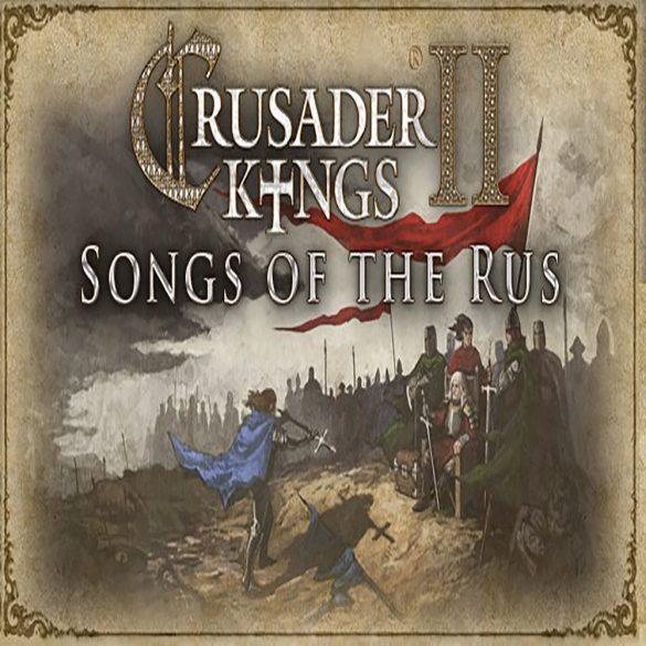 Crusader Kings II - Songs of the Rus