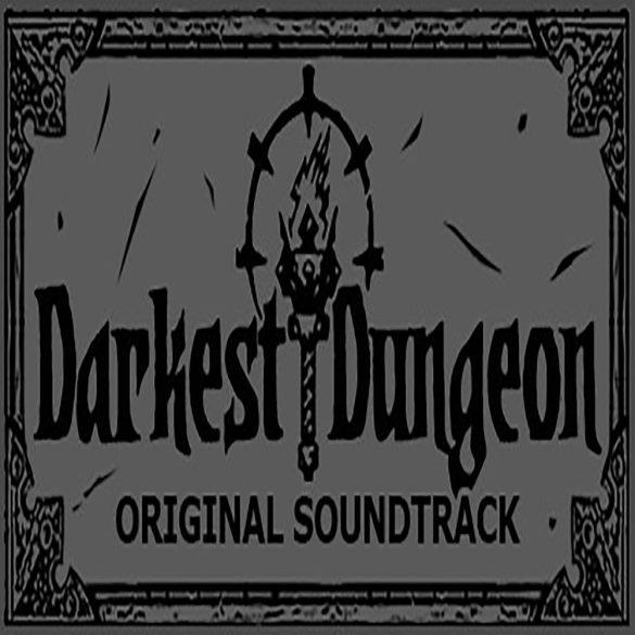 Darkest Dungeon - Soundtrack Edition