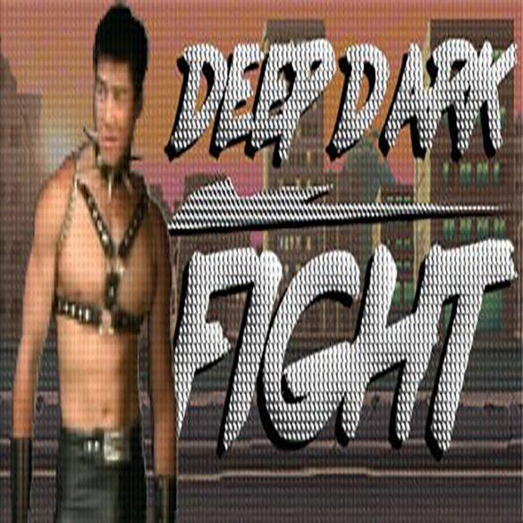 Deep Dark Fights